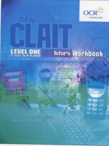 New CLAIT: Tutor's Pack by Alan Clarke