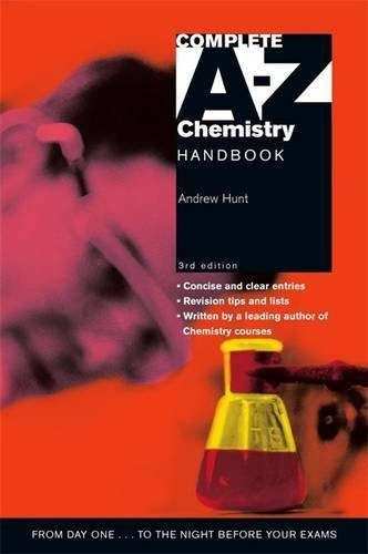 Complete A-Z Chemistry Handbook by Andrew Hunt