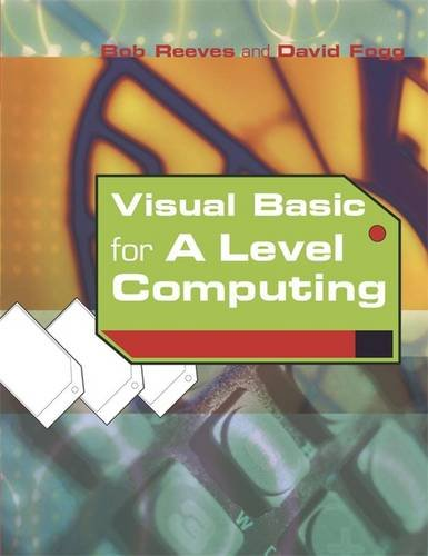 Visual Basic for A Level Computing by Dave Fogg
