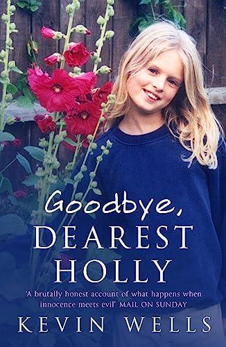 Goodbye, Dearest Holly by Kevin Wells