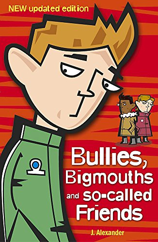 Bullies, Bigmouths and So-Called Friends: 4 by Jenny Alexander