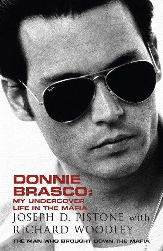 Donnie Brasco: My Undercover Life in the Mafia by Donnie Brasco