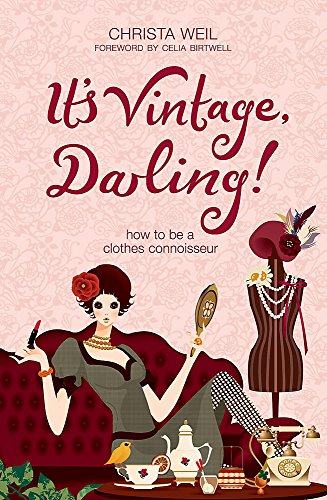 It's Vintage, Darling!: How to be a Clothes Connoisseur by Christa Weil