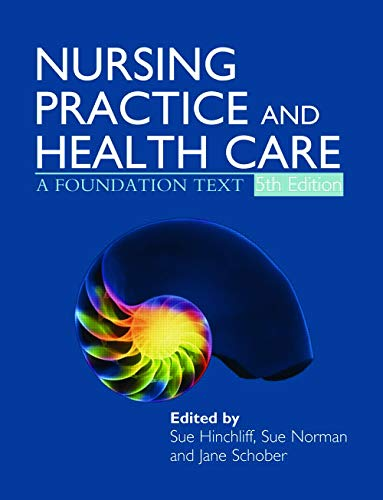 Nursing Practice and Health Care: A Foundation Text by Susan M. Hinchliff