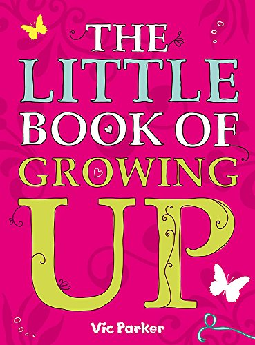Little Book of Growing Up by Victoria Parker