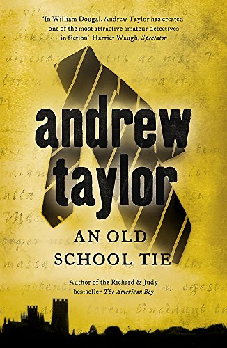 An Old School Tie: William Dougal Crime Series Book 4 by Andrew Taylor