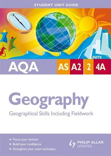 AQA AS/A2 Geography: Geographical Skills Including Fieldwork: Units 2 & 4a by Amanda Barker