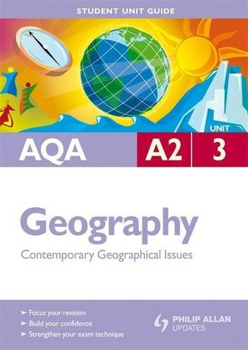 AQA A2 Geography: Contemporary Geographical Issues: Unit 3 by Amanda Barker