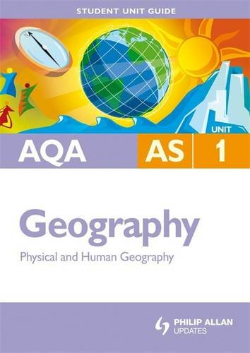 AQA AS Geography: Physical and Human Geography: Unit 1 by Amanda Barker