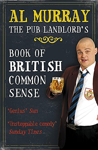 The Pub Landlord's Book of British Common Sense by Al Murray