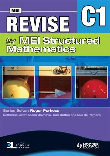 Revise for MEI Structured Mathematics - C1 by Tom Button
