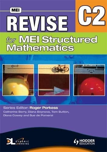 Revise for MEI Structured Mathematics - C2 by Tom Button