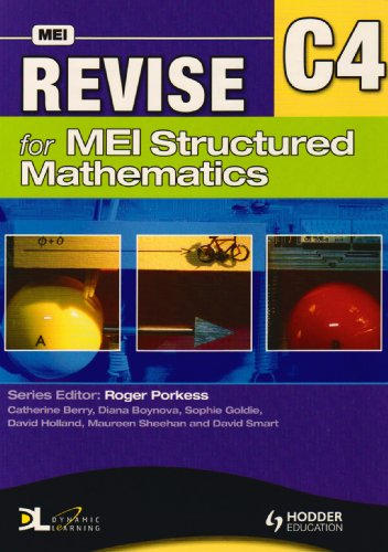 Revise for MEI Structured Mathematics - C4 by Tom Button