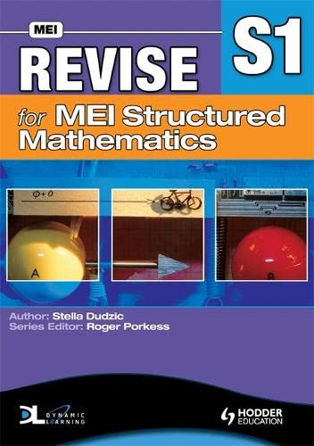 Revise for MEI Structured Mathematics - S1 by Stella Dudzic
