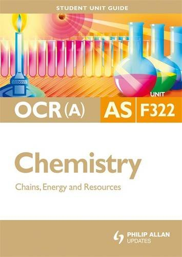 OCR (A) AS Chemistry: Chains, Energy and Resources: Unit 2 by Mike Smith