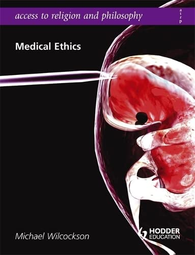 Access to Religion and Philosophy: Medical Ethics by Michael Wilcockson