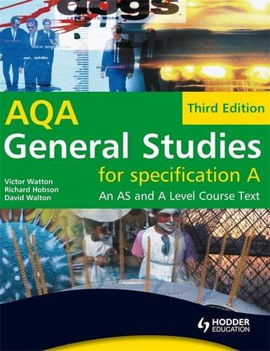 General Studies for AQA A: An AS and A Level Course Text by Victor W. Watton