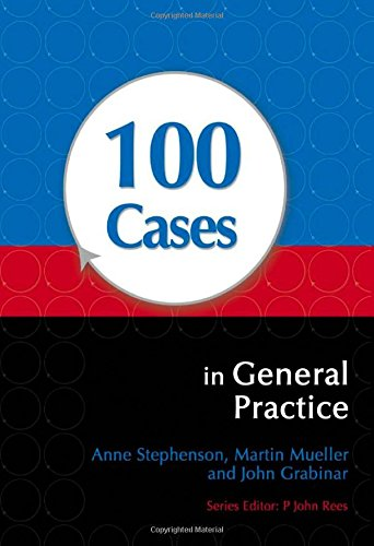 100 Cases in General Practice by Anne E. Stephenson