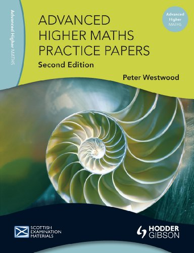 Advanced Higher Maths Practice Papers by Peter Westwood