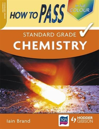 How to Pass Standard Grade Chemistry by Iain Brand