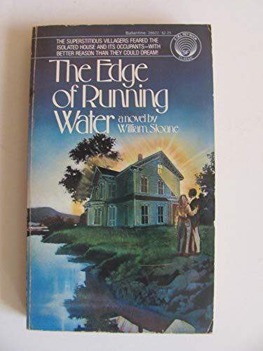 Edge of Running Water by William Sloane