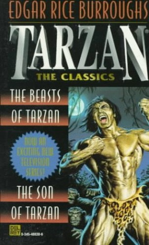 "Tarzan: The Classics: v. 1: ""Beasts of Tarzan"", ""Son of Tarzan"" by Edgar Rice Burroughs"