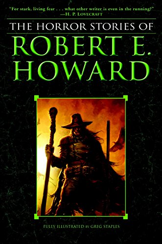 The Complete Horror Stories of Robert E. Howard by Robert E. Howard