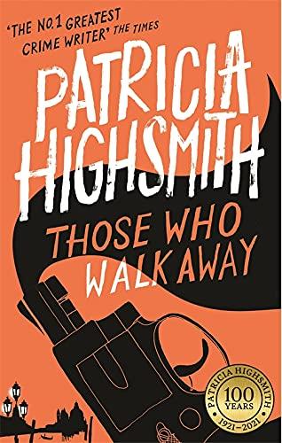 Those Who Walk Away: A Virago Modern Classic by Patricia Highsmith