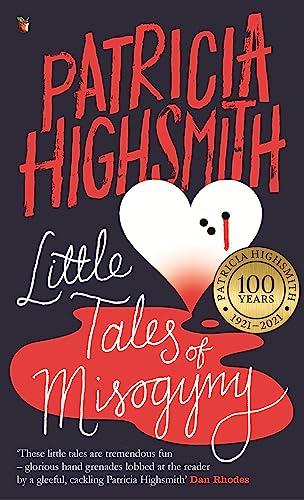 Little Tales of Misogyny: A Virago Modern Classic by Patricia Highsmith