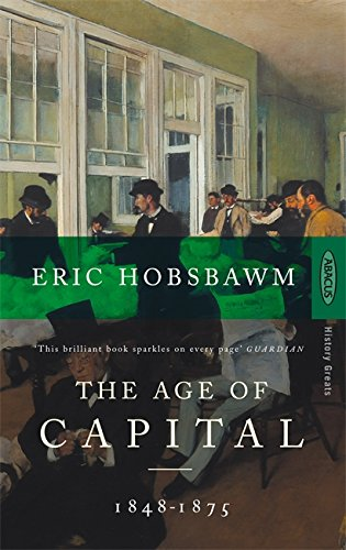 The Age of Capital: 1848-1875 by Eric Hobsbawm
