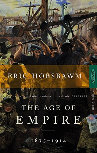 The Age of Empire: 1875-1914 by Eric Hobsbawm