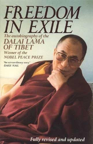 Freedom in Exile: The Autobiography of the Dalai Lama of Tibet by His Holiness Tenzin Gyatso the Dalai Lama