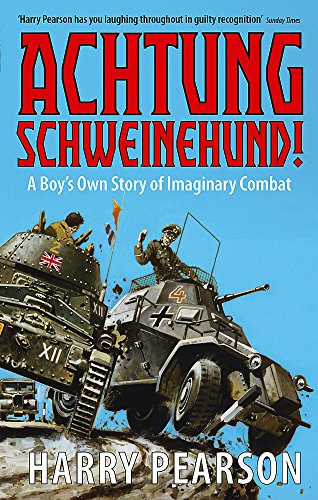 Achtung Schweinehund!: A Boy's Own Story of Imaginary Combat by Harry Pearson
