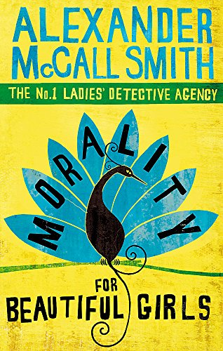 Morality for Beautiful Girls by Alexander McCall Smith