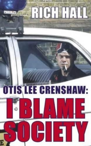 Otis Lee Crenshaw: I Blame Society by Rich Hall
