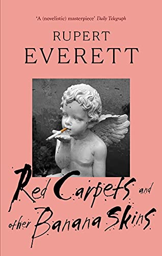 Red Carpets and Other Banana Skins by Rupert Everett