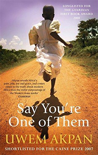 Say You're One of Them by Uwem Akpan