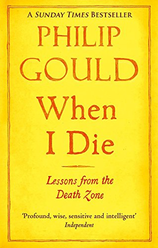 When I Die: Lessons from the Death Zone by Philip Gould