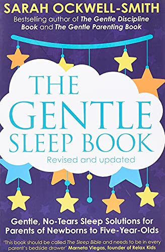 Gentle Sleep Book: For Calm Babies, Toddlers and Pre-Schoolers by Sarah Ockwell-Smith