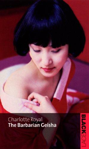 The Barbarian Geisha by Charlotte Royal
