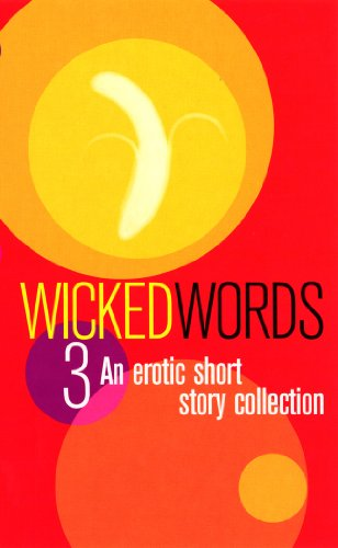 Wicked Words 3: A Black Lace Short Story Collection: v. 3 by