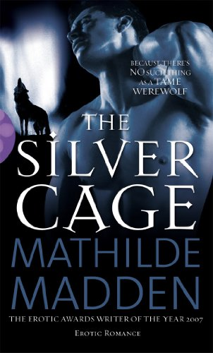 The Silver Cage by Mathilde Madden