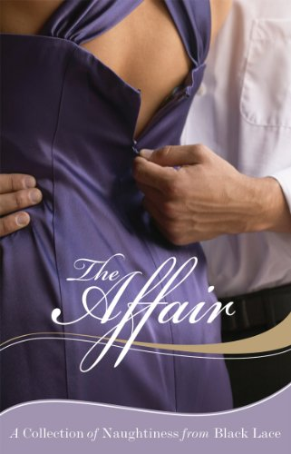 The Affair: A Collection of Naughtiness from Black Lace by
