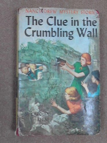 Clue in the Crumbling Wall by Carolyn Keene