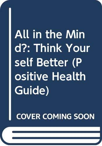 All in the Mind?: Think Yourself Better by Brian Roet