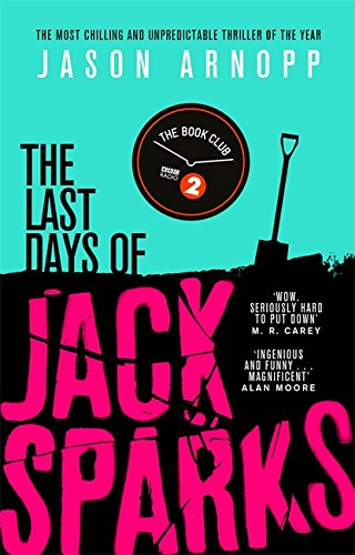 The Last Days of Jack Sparks by Jason Arnopp