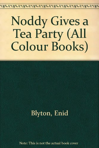 Noddy Gives a Tea Party (All Colour Books)