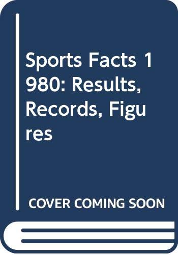 Sports Facts: Results, Records, Figures: 1980 by Graham Edge