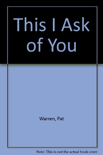 This I Ask of You by Pat Warren