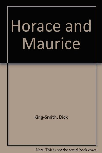 Horace and Maurice by Dick King-Smith